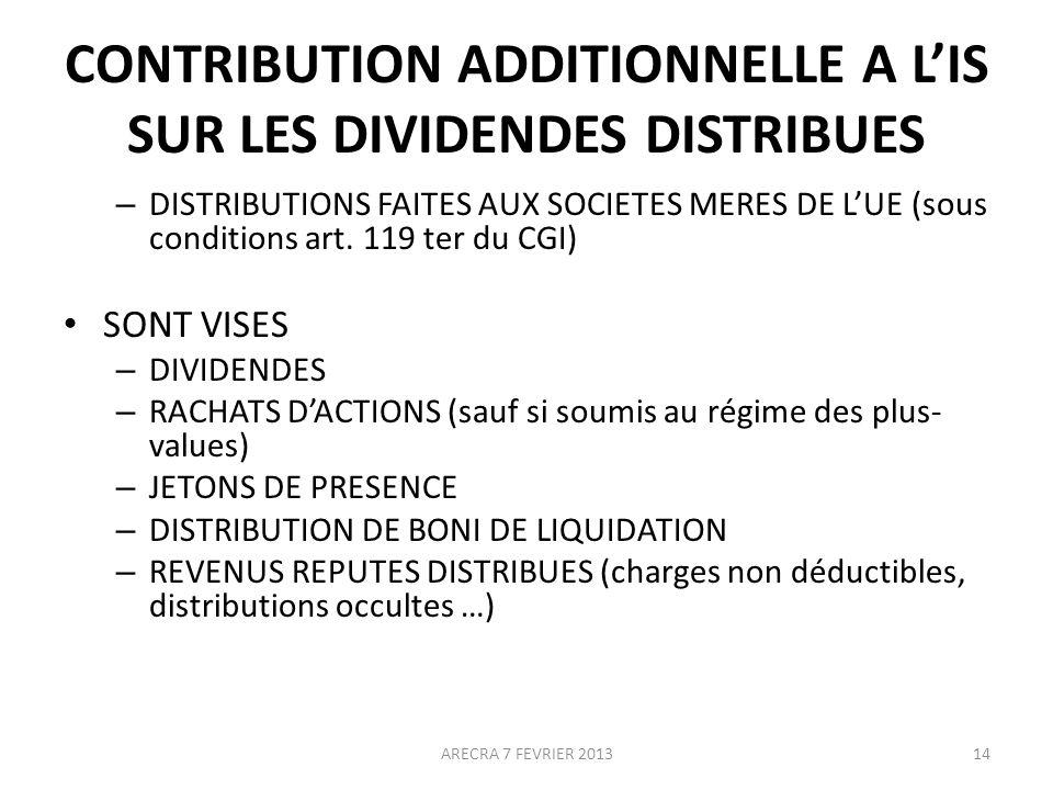 CONTRIBUTION ADDITIONNELLE A LIS SUR LES DIVIDENDES DISTRIBUES – DISTRIBUTIONS FAITES AUX SOCIETES MERES DE LUE (sous conditions art.