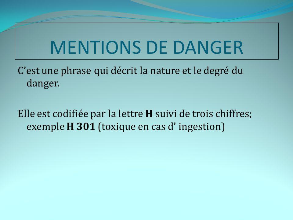 MENTIONS DE DANGER Cest une phrase qui décrit la nature et le degré du danger.