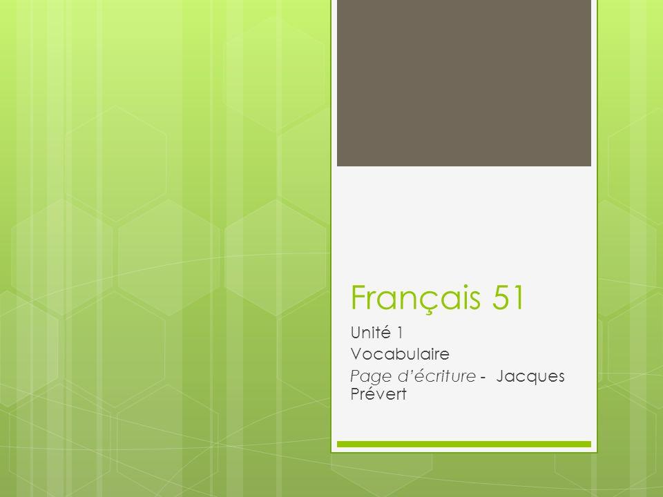 Français 51 Unité 1 Vocabulaire Page décriture - Jacques Prévert