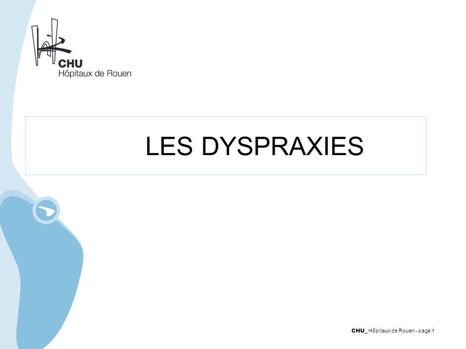 CHU _ Hôpitaux de Rouen - page 1 LES DYSPRAXIES