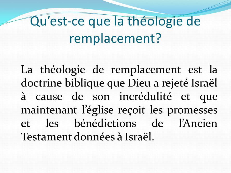 Quest-ce que la théologie de remplacement? La théologie de remplacement est la doctrine biblique que Dieu a rejeté Israël à cause de son incrédulité e