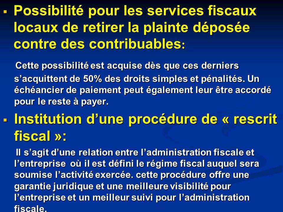 Possibilité pour les services fiscaux locaux de retirer la plainte déposée contre des contribuables : Possibilité pour les services fiscaux locaux de