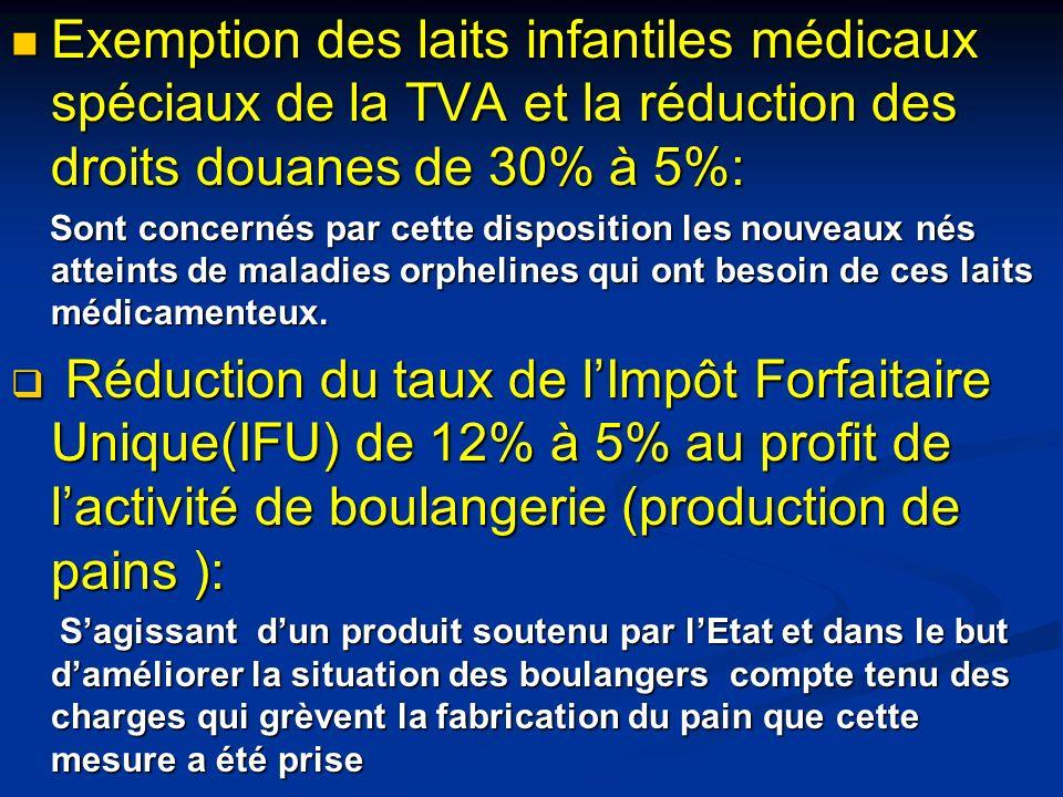 Exemption des laits infantiles médicaux spéciaux de la TVA et la réduction des droits douanes de 30% à 5%: Exemption des laits infantiles médicaux spé