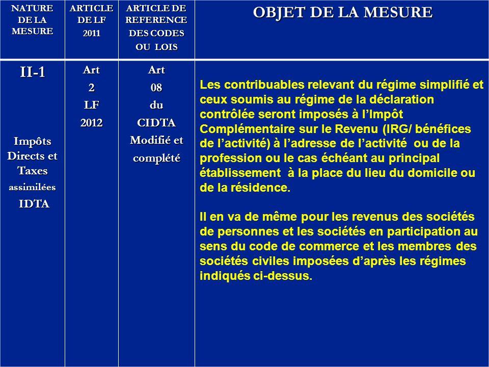 NATURE DE LA MESURE ARTICLE DE LF 2011 ARTICLE DE REFERENCE DES CODES OU LOIS OBJET DE LA MESURE OBJET DE LA MESURE II-1 Impôts Directs et Taxes assim