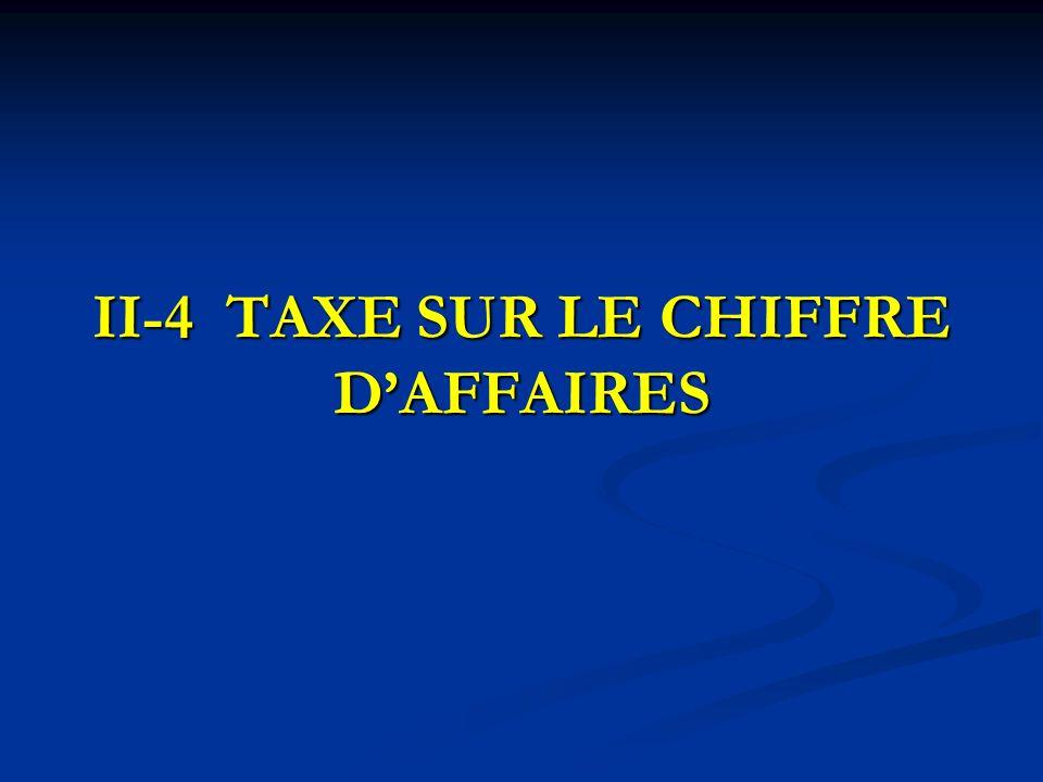 II-4 TAXE SUR LE CHIFFRE DAFFAIRES