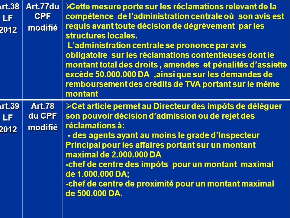 Art.38LF2012 Art.77du CPF modifié Cette mesure porte sur les réclamations relevant de la compétence de ladministration centrale où son avis est requis