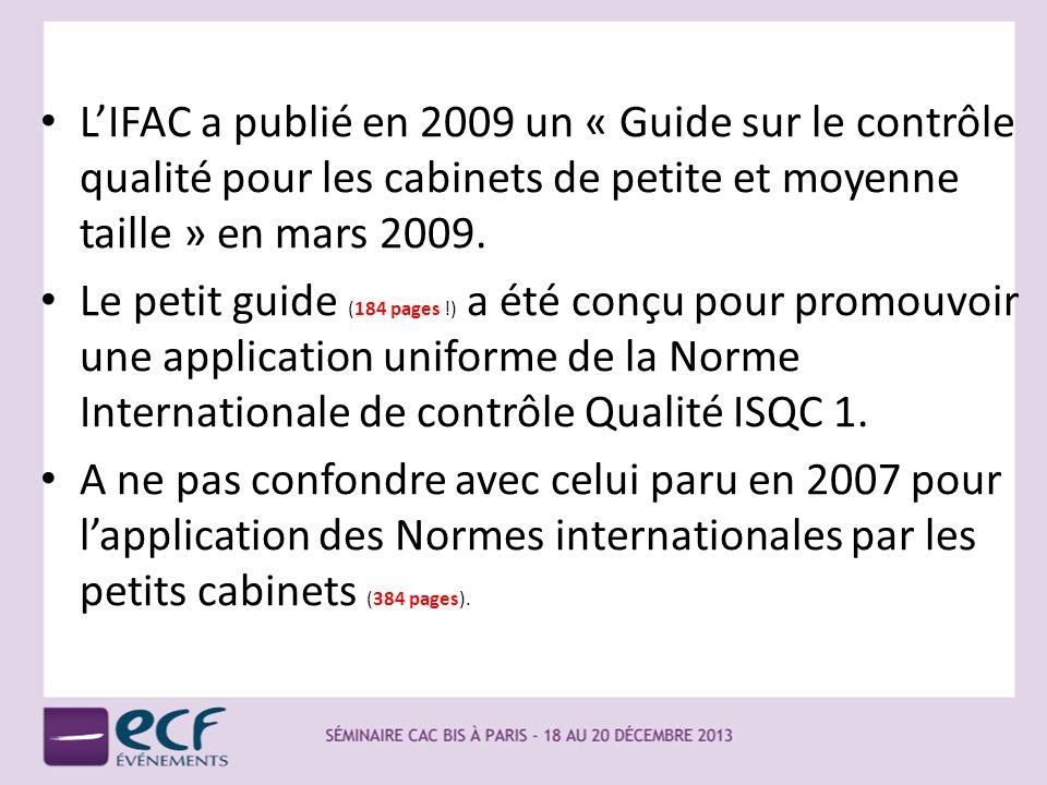 LIFAC a publié en 2009 un « Guide sur le contrôle qualité pour les cabinets de petite et moyenne taille » en mars 2009. Le petit guide (184 pages !) a