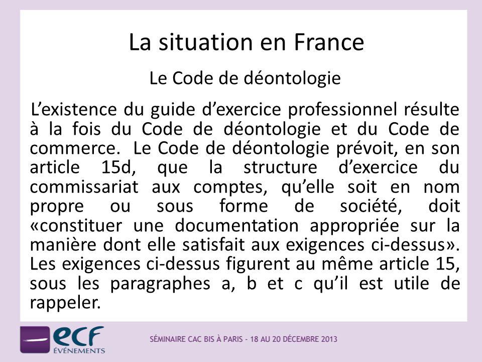 La situation en France Le Code de déontologie Lexistence du guide dexercice professionnel résulte à la fois du Code de déontologie et du Code de comme