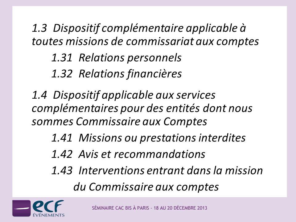 1.3 Dispositif complémentaire applicable à toutes missions de commissariat aux comptes 1.31 Relations personnels 1.32 Relations financières 1.4 Dispos