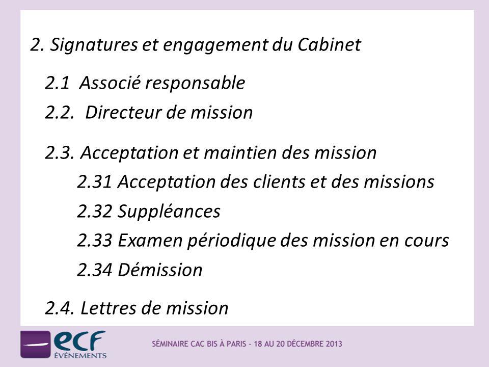 2. Signatures et engagement du Cabinet 2.1 Associé responsable 2.2. Directeur de mission 2.3. Acceptation et maintien des mission 2.31 Acceptation des