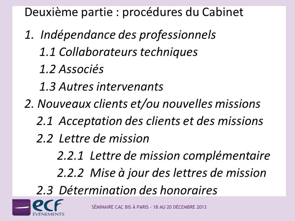 Deuxième partie : procédures du Cabinet 1. Indépendance des professionnels 1.1 Collaborateurs techniques 1.2 Associés 1.3 Autres intervenants 2. Nouve