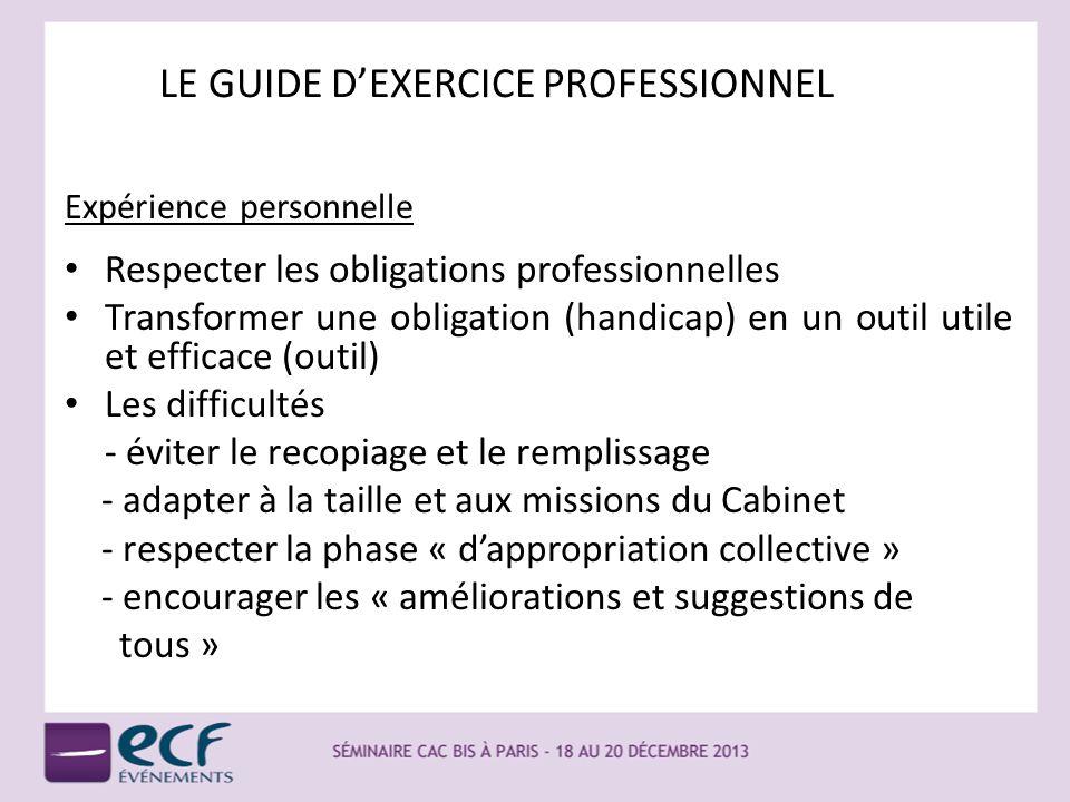 LE GUIDE DEXERCICE PROFESSIONNEL Expérience personnelle Respecter les obligations professionnelles Transformer une obligation (handicap) en un outil u