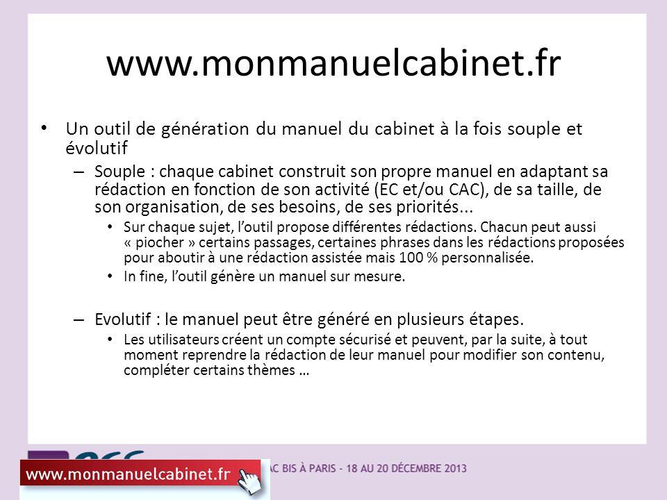 www.monmanuelcabinet.fr Un outil de génération du manuel du cabinet à la fois souple et évolutif – Souple : chaque cabinet construit son propre manuel
