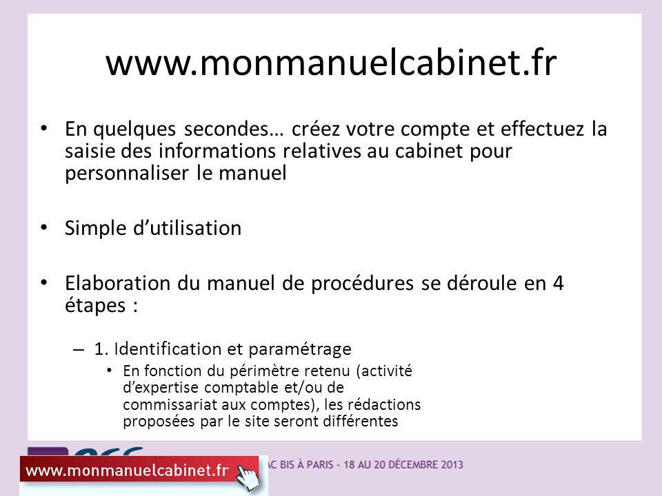 www.monmanuelcabinet.fr En quelques secondes… créez votre compte et effectuez la saisie des informations relatives au cabinet pour personnaliser le ma