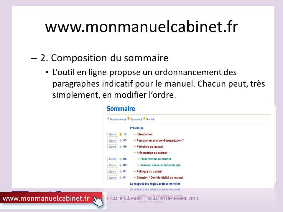 www.monmanuelcabinet.fr – 2. Composition du sommaire Loutil en ligne propose un ordonnancement des paragraphes indicatif pour le manuel. Chacun peut,