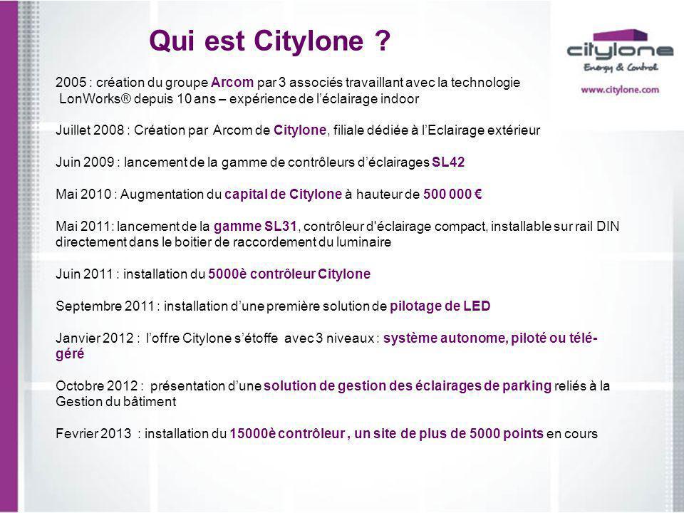 Qui est Citylone ? 2005 : création du groupe Arcom par 3 associés travaillant avec la technologie LonWorks® depuis 10 ans – expérience de léclairage i