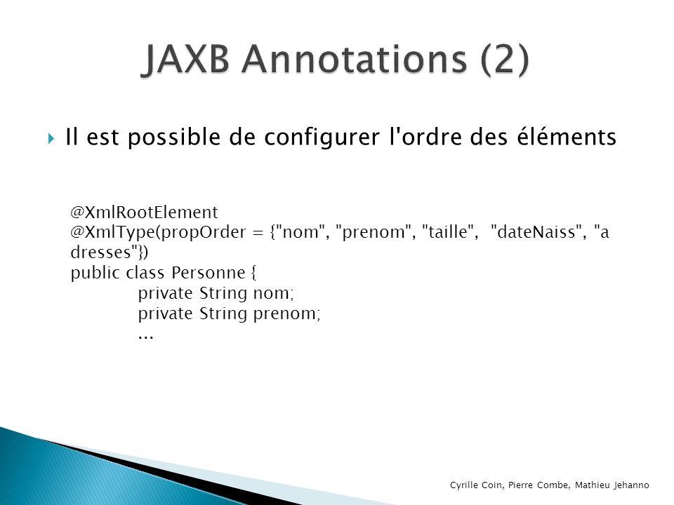 Il est possible de configurer l'ordre des éléments @XmlRootElement @XmlType(propOrder = {