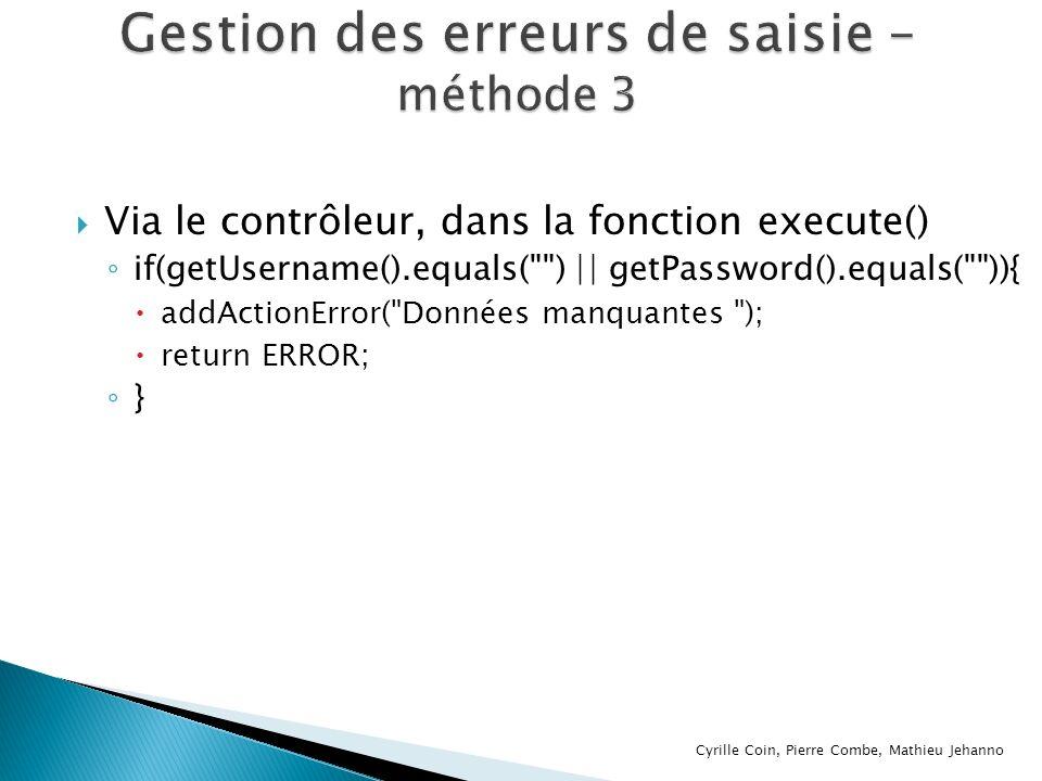 Via le contrôleur, dans la fonction execute() if(getUsername().equals(