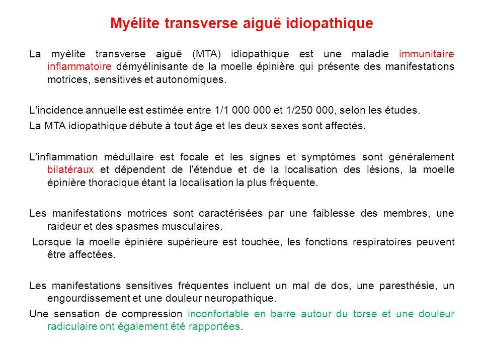 Myélite transverse aiguë idiopathique La myélite transverse aiguë (MTA) idiopathique est une maladie immunitaire inflammatoire démyélinisante de la moelle épinière qui présente des manifestations motrices, sensitives et autonomiques.