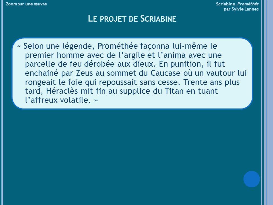 Zoom sur une œuvre Scriabine, Prométhée par Sylvie Lannes D ES SONS ET DES COULEURS