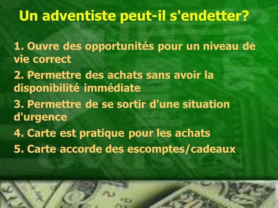 Un adventiste peut-il s endetter.1. Ouvre des opportunités pour un niveau de vie correct 2.