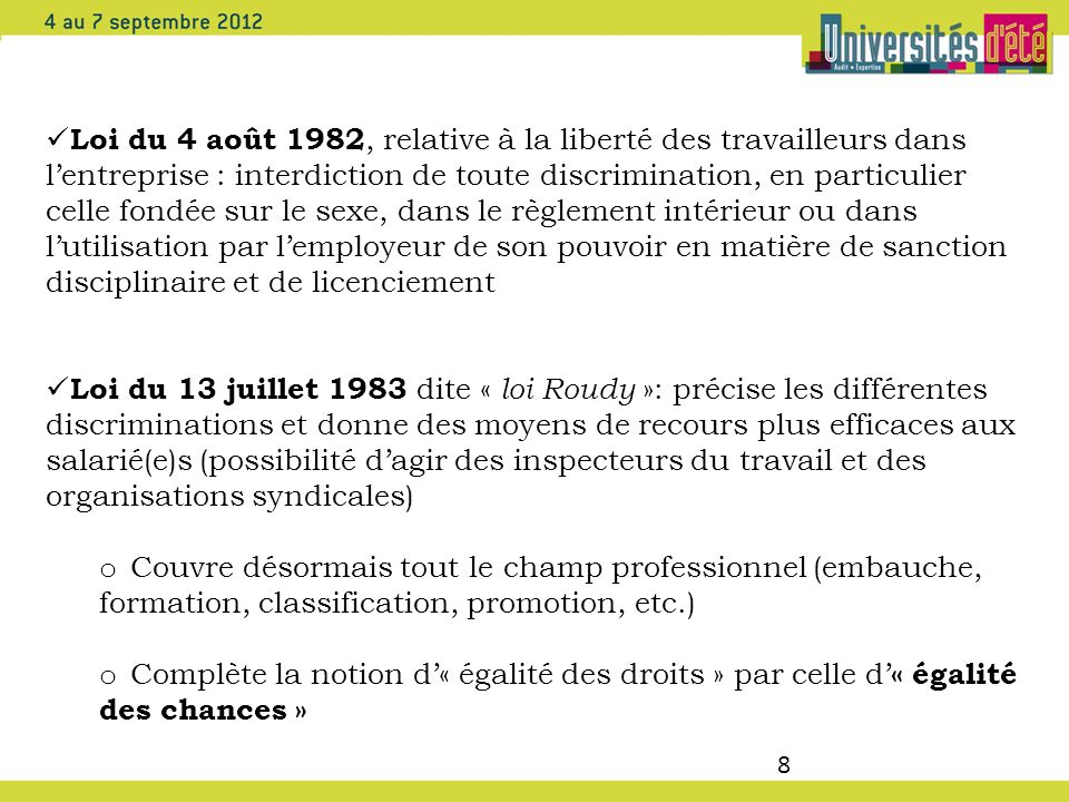 8 Loi du 4 août 1982, relative à la liberté des travailleurs dans lentreprise : interdiction de toute discrimination, en particulier celle fondée sur