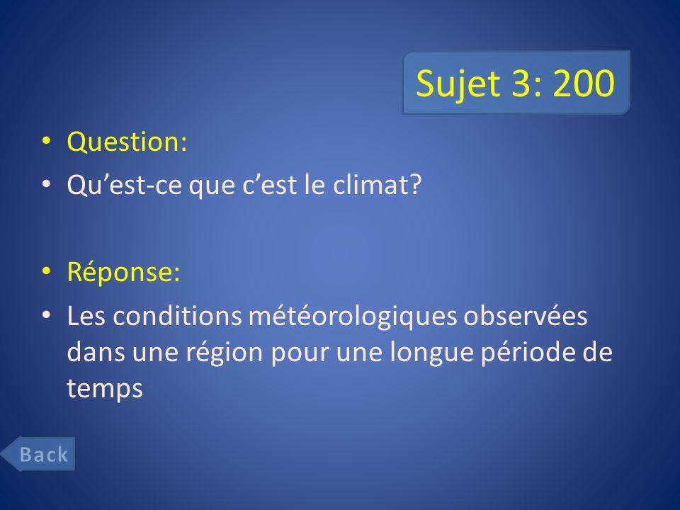 Sujet 3: 200 Question: Quest-ce que cest le climat.
