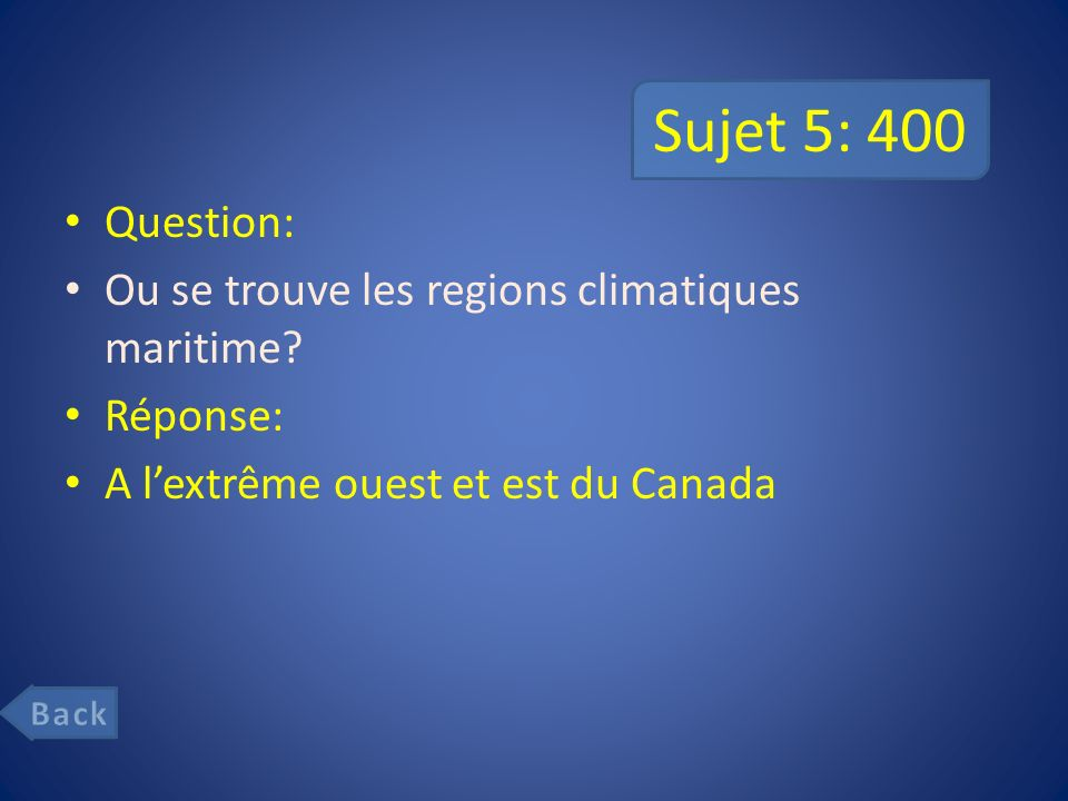 Sujet 5: 400 Question: Ou se trouve les regions climatiques maritime.