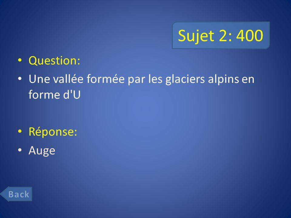 Sujet 4: 600 Question Un matériau qui a été laissé par la nappe glacier comme l argile, le sable, ou le gravier.