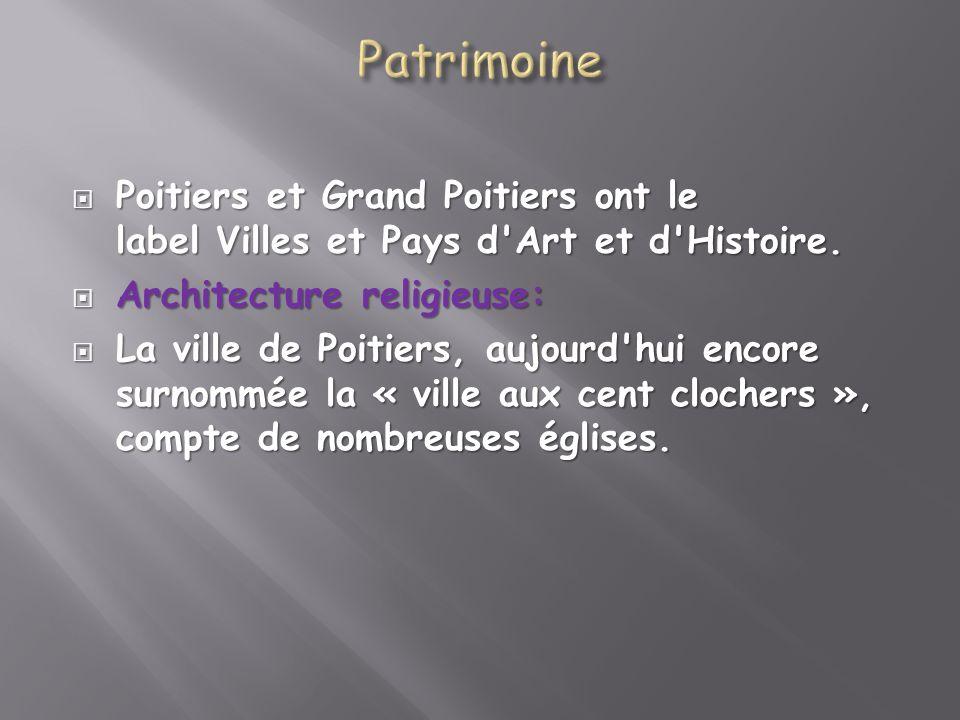 Poitiers et Grand Poitiers ont le label Villes et Pays d'Art et d'Histoire. Poitiers et Grand Poitiers ont le label Villes et Pays d'Art et d'Histoire