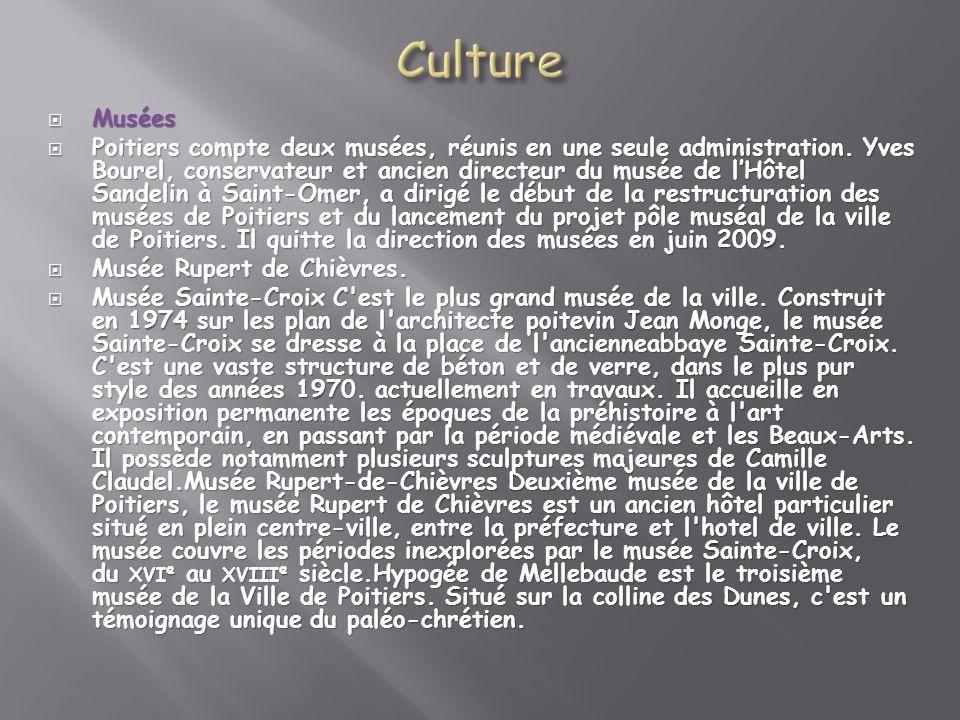 Musées Musées Poitiers compte deux musées, réunis en une seule administration. Yves Bourel, conservateur et ancien directeur du musée de lHôtel Sandel