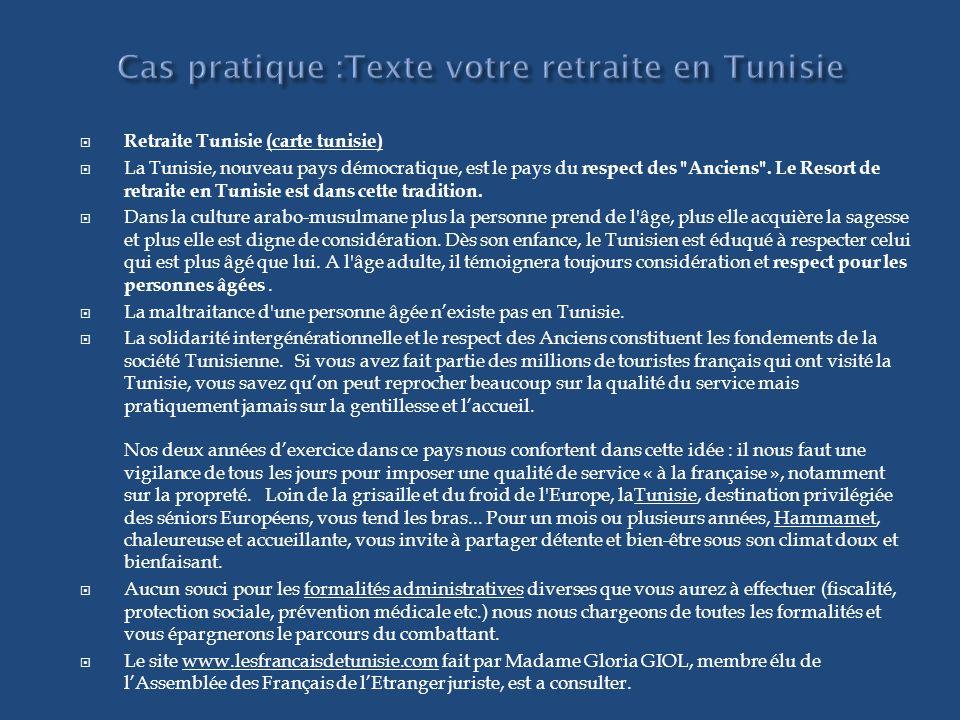 Retraite Tunisie (carte tunisie)(carte tunisie) La Tunisie, nouveau pays démocratique, est le pays du respect des