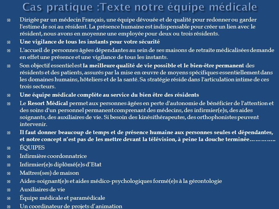 Dirigée par un médecin Français, une équipe dévouée et de qualité pour redonner ou garder l'estime de soi au résident. La présence humaine est indispe