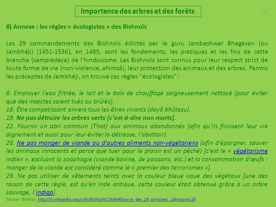 71 Importance des arbres et des forêts 8) Annexe : les règles « écologistes » des Bishnoïs Les 29 commandements des Bishnoïs édictés par le guru Jambe