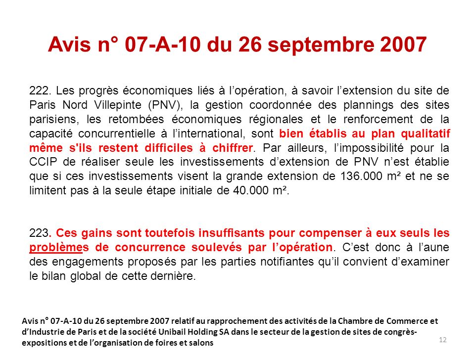 Avis n° 07-A-10 du 26 septembre 2007 222. Les progrès économiques liés à lopération, à savoir lextension du site de Paris Nord Villepinte (PNV), la ge