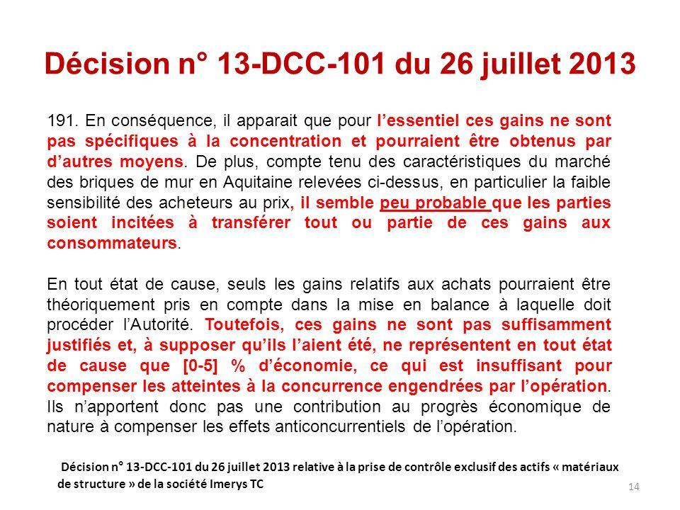 Décision n° 13-DCC-101 du 26 juillet 2013 191. En conséquence, il apparait que pour lessentiel ces gains ne sont pas spécifiques à la concentration et