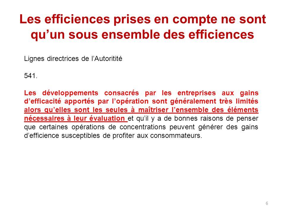 Les efficiences prises en compte ne sont quun sous ensemble des efficiences Lignes directrices de lAutoritité 541. Les développements consacrés par le