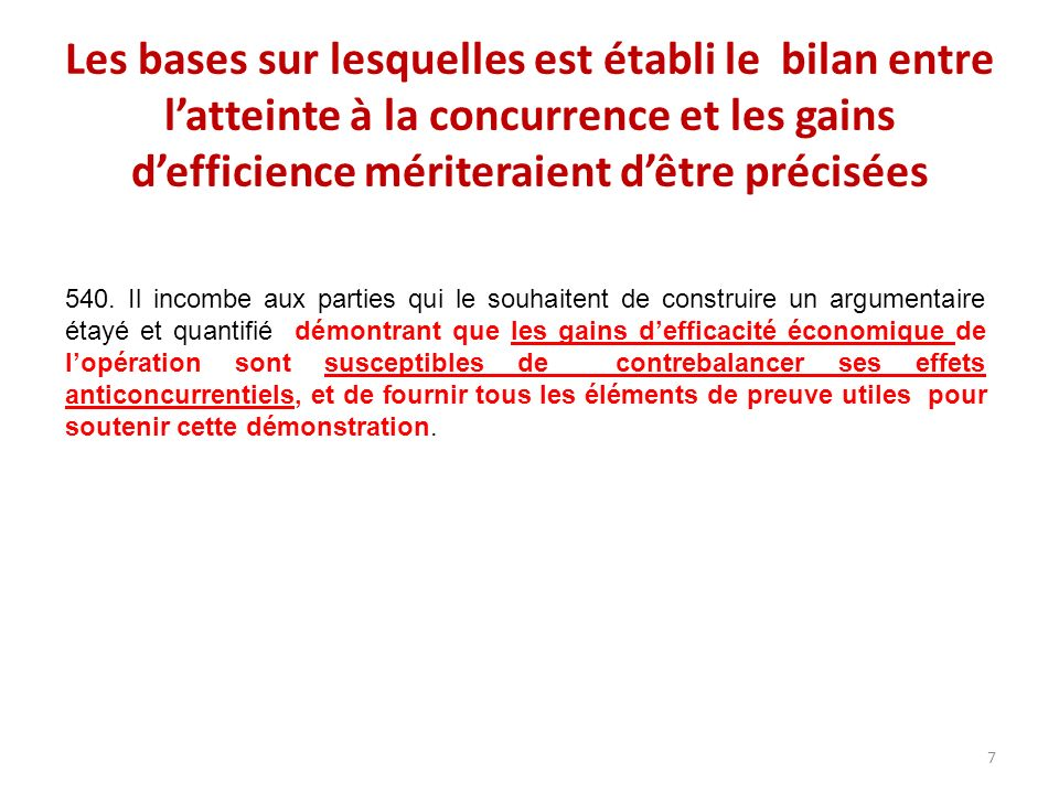 Les bases sur lesquelles est établi le bilan entre latteinte à la concurrence et les gains defficience mériteraient dêtre précisées 540.