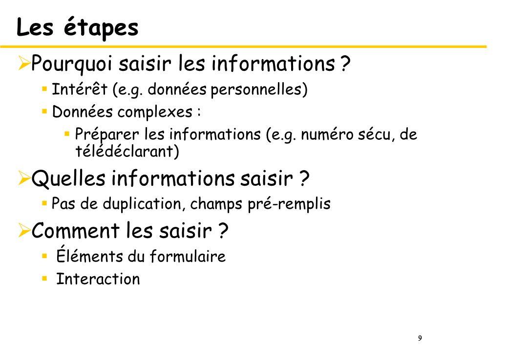 9 Les étapes Pourquoi saisir les informations . Intérêt (e.g.
