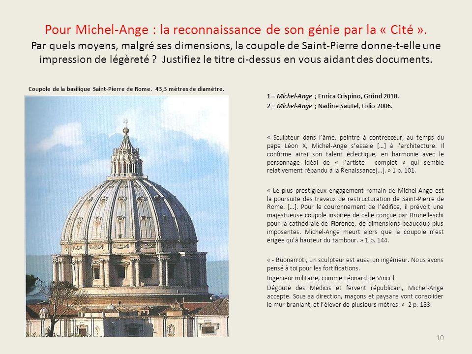 Pour Michel-Ange : la reconnaissance de son génie par la « Cité ». Par quels moyens, malgré ses dimensions, la coupole de Saint-Pierre donne-t-elle un