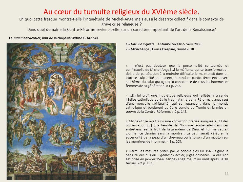 Au cœur du tumulte religieux du XVIème siècle. En quoi cette fresque montre-t-elle linquiétude de Michel-Ange mais aussi le désarroi collectif dans le