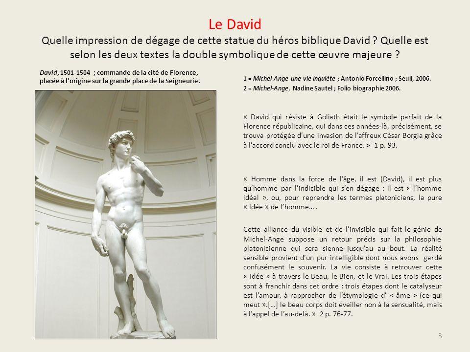 Le David Quelle impression de dégage de cette statue du héros biblique David ? Quelle est selon les deux textes la double symbolique de cette œuvre ma