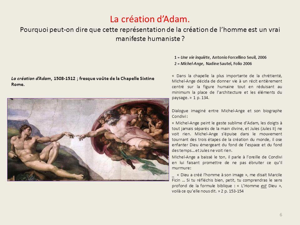 La création dAdam. Pourquoi peut-on dire que cette représentation de la création de lhomme est un vrai manifeste humaniste ? La création dAdam, 1508-1