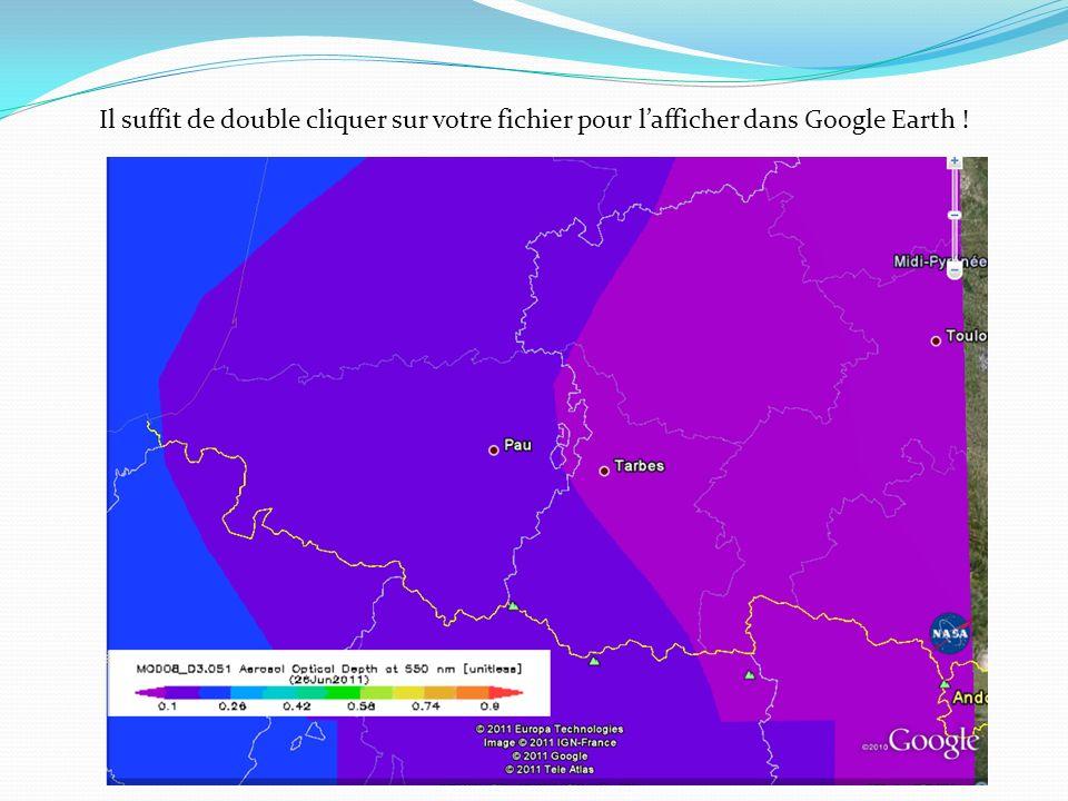Il suffit de double cliquer sur votre fichier pour lafficher dans Google Earth !