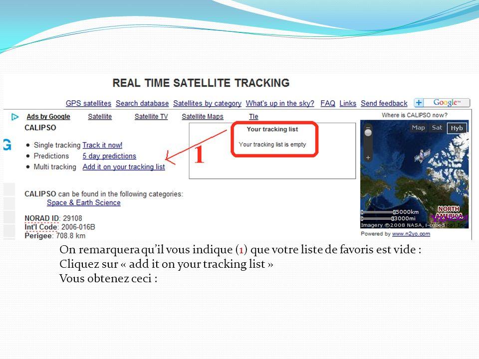 On remarquera quil vous indique (1) que votre liste de favoris est vide : Cliquez sur « add it on your tracking list » Vous obtenez ceci :