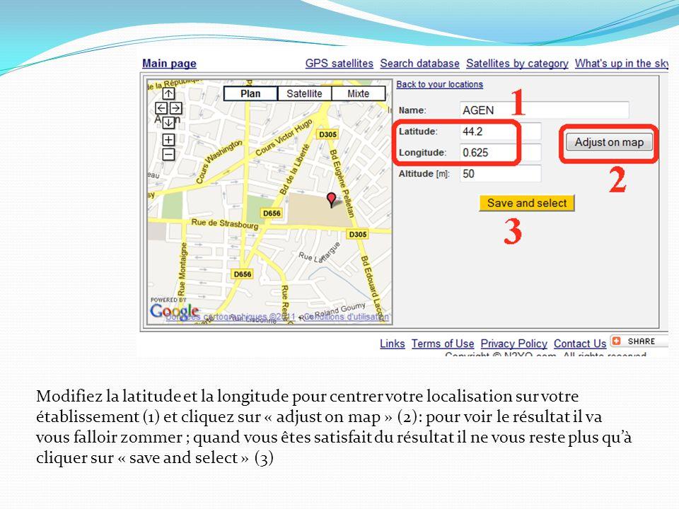 Modifiez la latitude et la longitude pour centrer votre localisation sur votre établissement (1) et cliquez sur « adjust on map » (2): pour voir le résultat il va vous falloir zommer ; quand vous êtes satisfait du résultat il ne vous reste plus quà cliquer sur « save and select » (3)