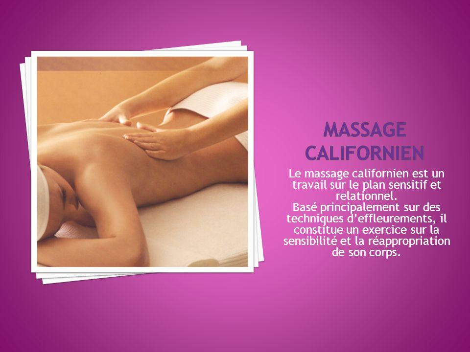 Le massage californien a vu le jour au début de l année 1970 lors d une séance en groupe de psychothérapie en Californie.