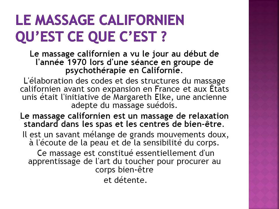 Le massage californien a vu le jour au début de l'année 1970 lors d'une séance en groupe de psychothérapie en Californie. L'élaboration des codes et d