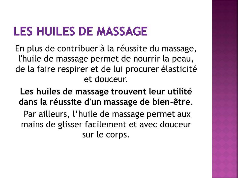 En plus de contribuer à la réussite du massage, l'huile de massage permet de nourrir la peau, de la faire respirer et de lui procurer élasticité et do