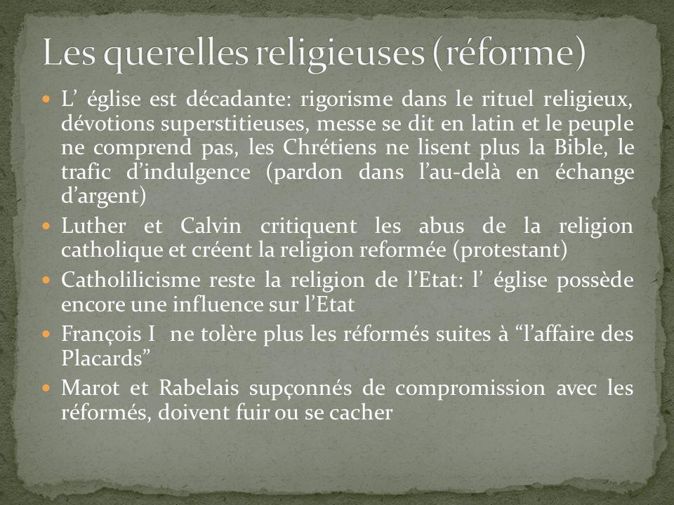 L église est décadante: rigorisme dans le rituel religieux, dévotions superstitieuses, messe se dit en latin et le peuple ne comprend pas, les Chrétie